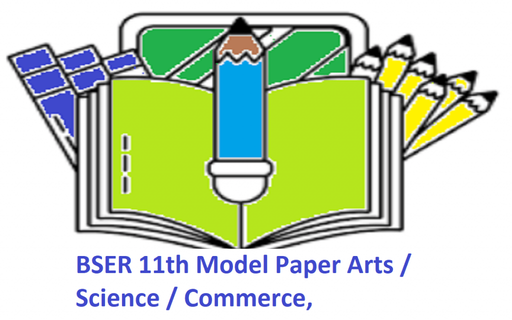BSER 11th Model Paper 2020 Arts / Science / Commerce,
