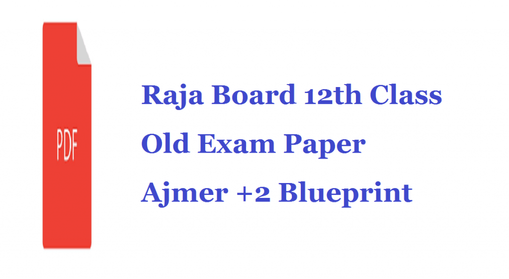 Raja Board 12th Class Old Exam Paper 2020 Ajmer +2 Blueprint 2020